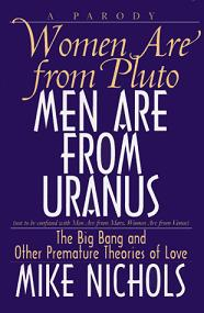Women are from Pluto, Men are from Uranus